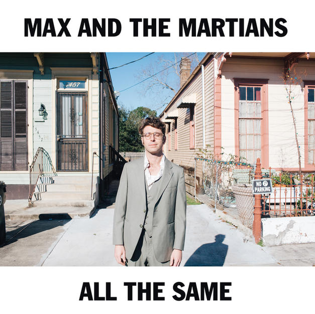 Max and the Martians - All The Same