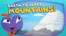 Earth to Blorb- Mountains!