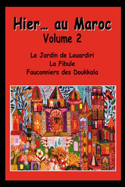 HIER LE MAROC Volume 2