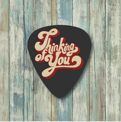 """Thinking of You"" Guitar Pick"
