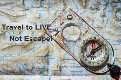 Travel to LIVE... Not Escape!