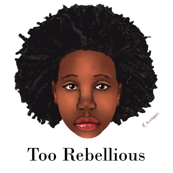 Too Rebellious
