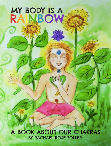 my body is a rainbow childrens book about the chakras yoga for kids by rachael rose zoller