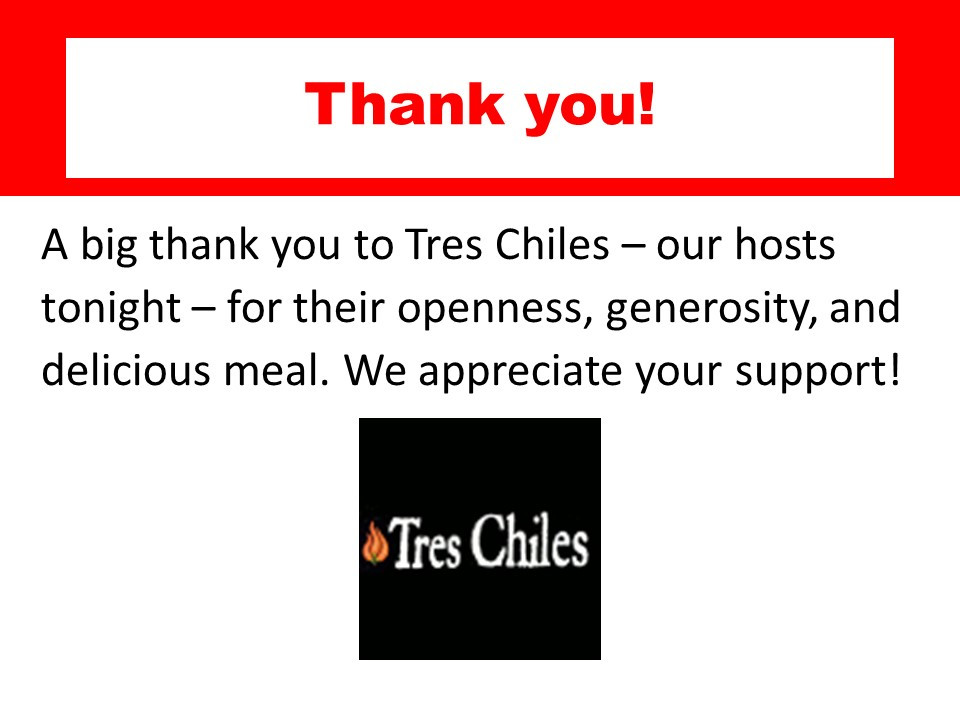 Thank you Tres Chiles for hosting our fundraising dinner