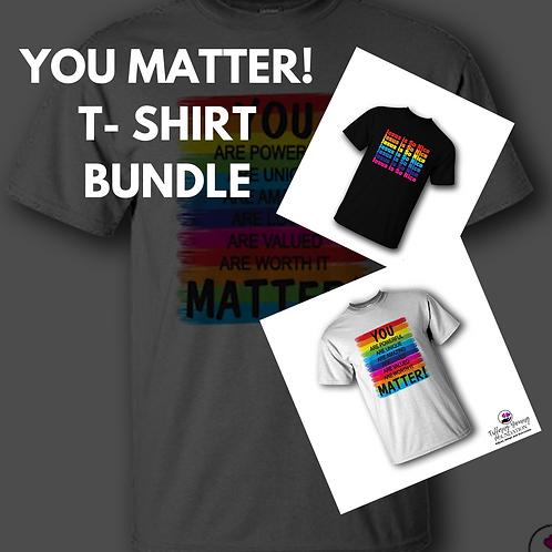 You Matter T-Shirt Bundle