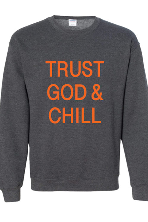 Trust God and Chill Crewneck