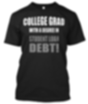 College Grad with a degree in Stdent Loan Debt T-Shirt