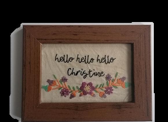 hello hello hello Christine