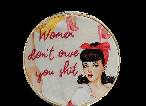 women don't owe you shit