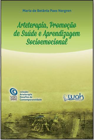 """Lançamento do livro """"Arteterapia, Promoção de Saúde e Aprendizagem Sócioemocional"""""""