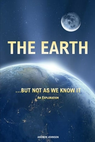 The Earth But Not as We Know It