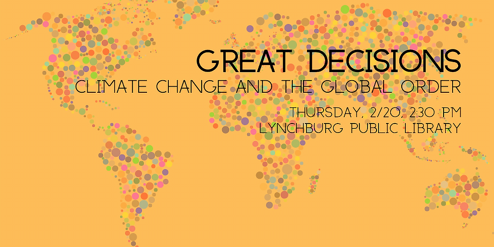Great Decisions Lecture Series: Climate Change and the Global Order