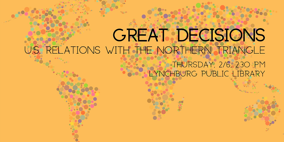 Great Decisions Lecture Series: U.S. Relations with the Northern Triangle