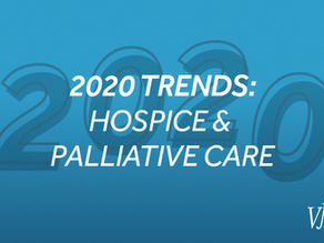 2020 Trends: Hospice & Palliative Care