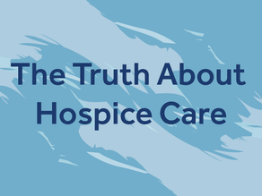 The Truth About Hospice Care