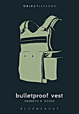 Bulletproof Vest Kenneth R. Rosen