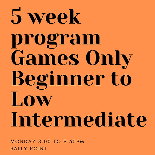 Monday Beginners8:00-9:30pm Rally Point