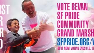 Vote Bevan SF Pride Community Grand Marshal