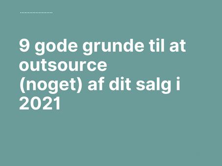 9 gode grunde til at outsource (noget) af dit salg i 2021