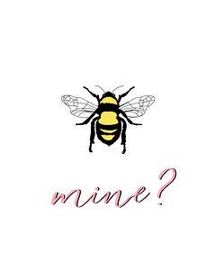 Bee Mine?.jpg