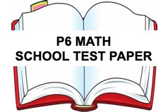 FREE PRIMARY 6 Math School Test Paper Year 2020 and ...