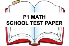 FREE PRIMARY 1 Math School Test Paper Year 2020 and ...