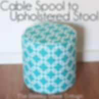 http://www.theshabbycreekcottage.com/2013/02/cable-spool-to-upholstered-stool.html