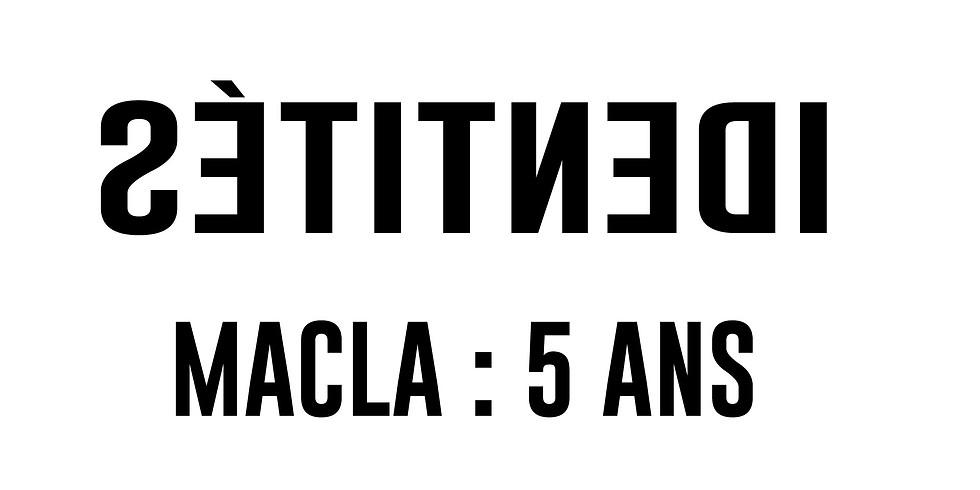IDENTITES MACLA cinq anq