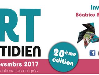 L'art au quotidien / Tours / 10 au 13 Novembre 2017.