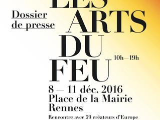 Les Arts du Feu / Rennes / 8 au 11 Décembre 2016.