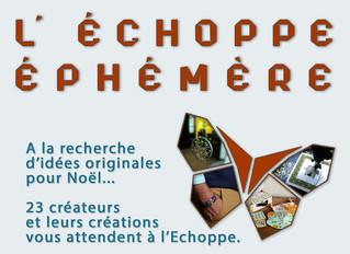 L'Echoppe éphémère / Tours / Du 13 Novembre au 31 Décembre 2019.
