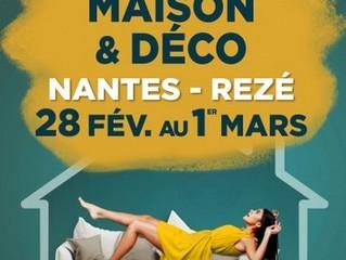 Salon MAISON § Déco NANTES / du 28 Février au 1er Mars 2020.