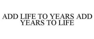 Adding life to years.