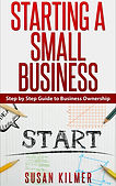 Starting A Small Business(Susan Kilmer).
