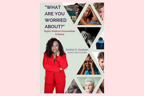 What Are You Worried About? Digital Webinar and E-book
