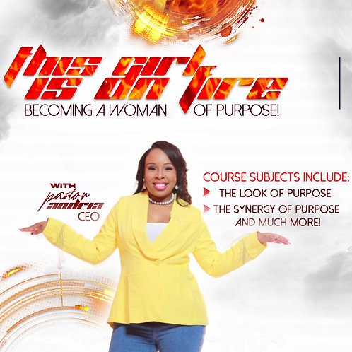 This Girl Is On Fire: Becoming A Woman of Purpose Digital Webinar