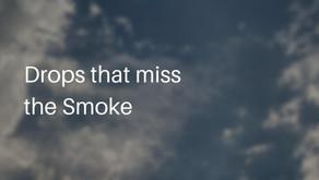 Drops that miss the Smoke