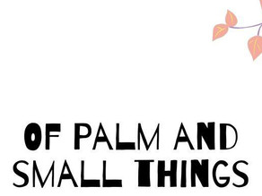 Of Palms and Small Things | Tanvi Kulkarni