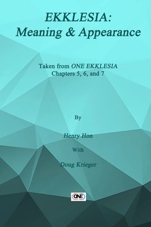 eBooklet #2 - One Ekklesia Meaning and Appearance Chapters 5-7