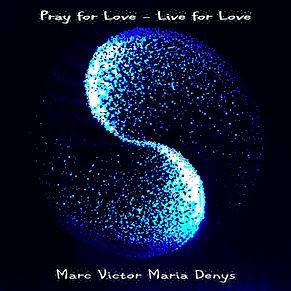 Pray for Love - Live for Love.jpg