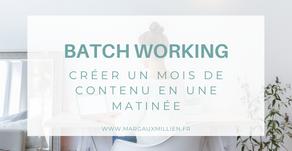 BATCH WORKING : Créer un mois de contenu !