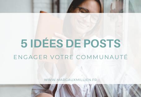 5 idées de posts pour engager votre communauté !