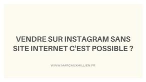 Vendre sur Instagram sans site internet c'est possible ?