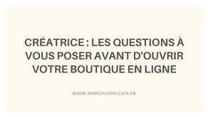 Créatrice : les questions à vous poser avant d'ouvrir votre boutique en ligne