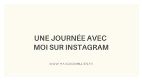 Une journée avec moi sur Instagram
