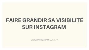 Faire grandir votre visibilité sur Instagram