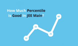 How Much Percentile is Good in JEE Main.