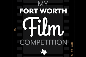 My Fort Worth Film Competition