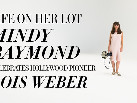 Mindy Raymond Celebrates Hollywood Pioneer Lois Weber