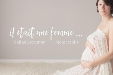 Séance future maman - Il était une femme ... Céline Leroutier - Photographe